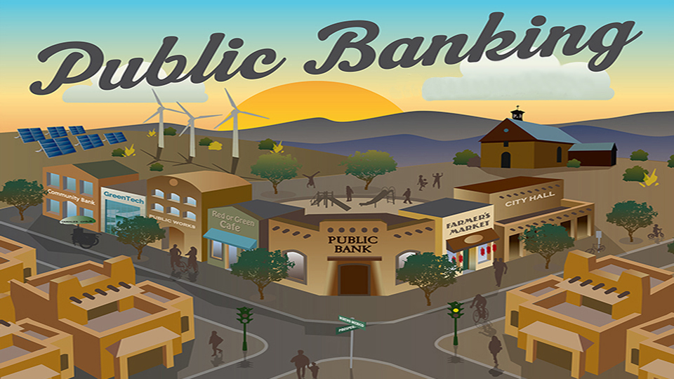 Public Banking in NM: A Critical Tool for a Just Economic Recovery